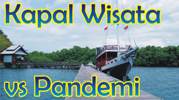 Kapal Wisata di Komodo Labuan Bajo-Antara Pandemi dan Aturan Baru